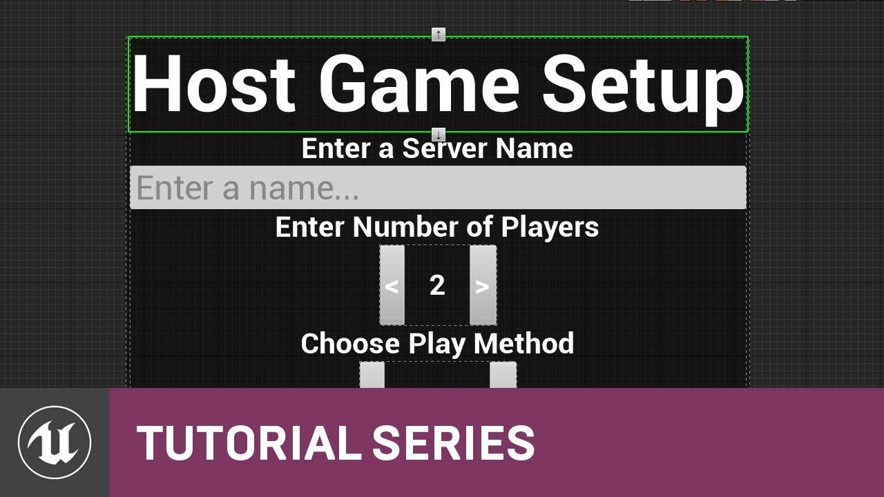 Blueprint Multiplayer: Host Menu Design | 06 | v4.11 Tutorial Series | Unreal Engine