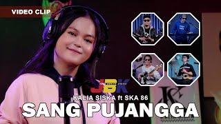 SANG PUJANGGA KALIA SISKA ft SKA 86 DJ KENTRUNG...
