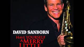 David Sanborn -Have Yourself A Merry Little Christmas