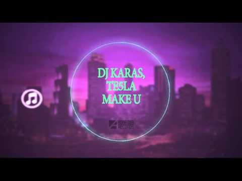 Dj Karas & Te5la - Make U