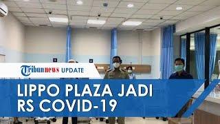 Setelah Wisma Atlet, Lippo Plaza Mampang Sulap Apartemen Jadi Rumah Sakit Pasien Corona