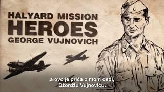 Heroes of Halyard mission - George Vujnovich
