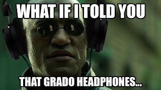 The TRUTH About Grado Headphones - The Answer May Surprise You!