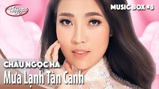 Châu Ngọc Hà | Mưa Lạnh Tàn Canh | Thúy Nga Music Box #8