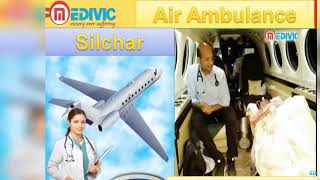 Get Affordable Air Ambulance Service in Jamshedpur and Silchar by Medivic