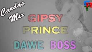 Gipsy Prince a Dawe Boss | Cardas Mix