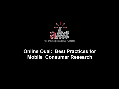 Online Qual: Best Practices for Mobile Consumer Research (Video)