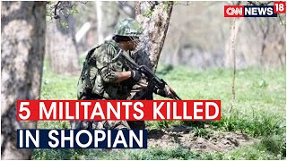 5 Militants Killed In An Encounter With Security Forces In J&K Shopian District | CNN News18 - Download this Video in MP3, M4A, WEBM, MP4, 3GP