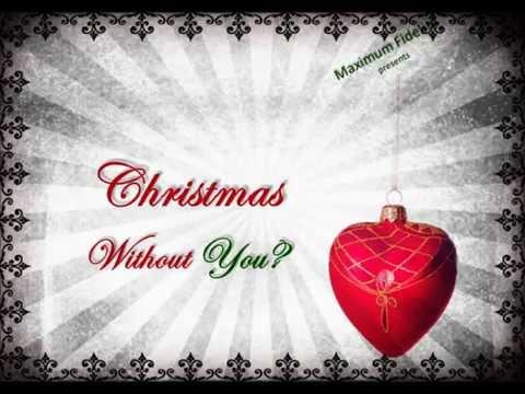 Christmas Without You / Maximum Fidelity