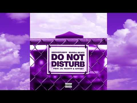Smokepurpp & Murda Beatz - Do Not Disturb (feat. Lil Yachty & Offset) (Official Audio)