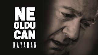 Kayahan - Ne Oldu Can (Video Klip)