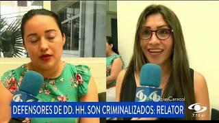 DEFENSORES DE DD.HH. SON CRIMINALIZADOS, RELATOR