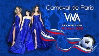 FIFA Official Song -- Carnaval de Paris -- BEST VERSION!!! -- ViVA Trio