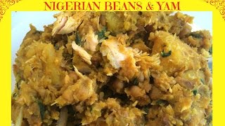 How To Cook Beans & Yam | Nigerian Food