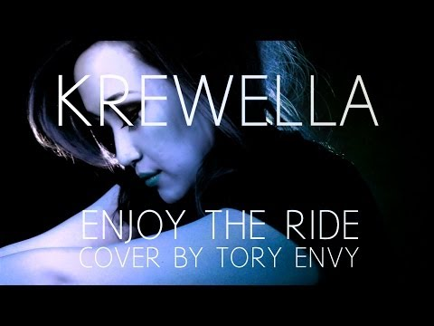 Krewella - Enjoy the Ride (Cover by Tory Envy)