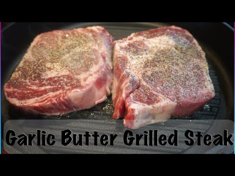 Garlic Butter Grilled Steak | Steak Recipes | Quick & Easy Recipes