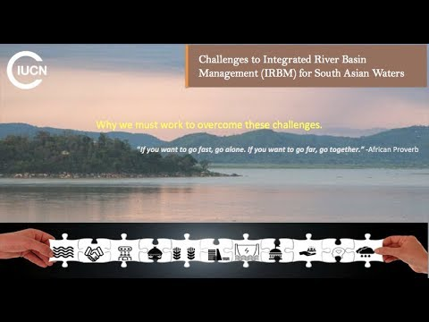 T4 Challenges to Integrated River Basin Management (IRBM) for South Asian Waters