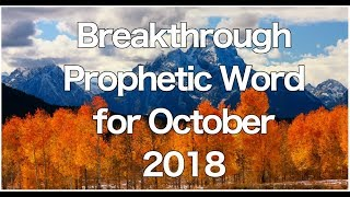 Breakthrough Prophetic Word for October 2018