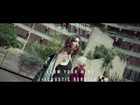 Dua Lipa - Blow Your Mind (Mwah) (Acoustic Version)