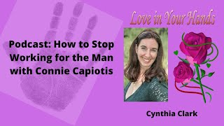 Youtube with Love in Your HandsPodcast: How to Stop Working for the Man with Connie Capiotis sharing on Palm ReadingOnline DatingRelationshipFor finding my Soulmate