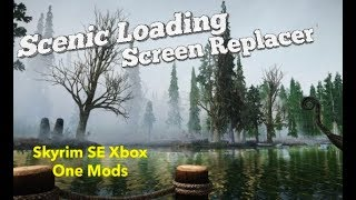 Scenic Loading Screen Replacer Skyrim SE Xbox One Mods