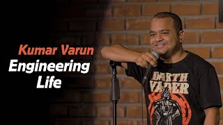 Engineering & Marriage | Stand up Comedy by Kumar Varun