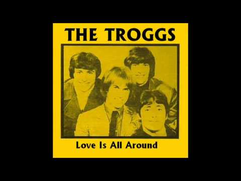 Love is All Around (1967) (Song) by The Troggs