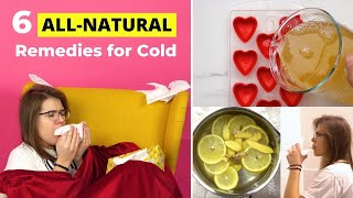 6 All-Natural Remedies for COLD