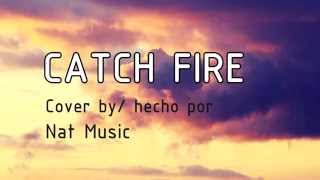 Catch Fire 5 Seconds Of Summer Letra Español + Lyrics HD