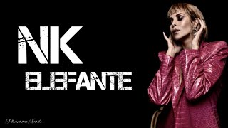 NK - ELEFANTE 🎵 LYRICS 🎵