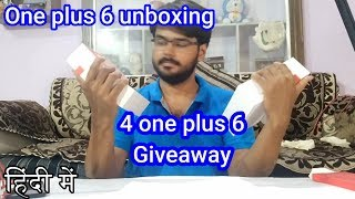 One Plus 6 UNBOXING and GIVEAWAY in HINDI UNBOXING # 9