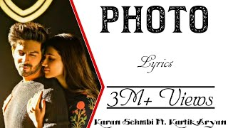 PHOTO Full Song With Lyrics ▪ Karan Sehmbi ▪ Luka Chuppi ▪ KartikAryan  KritiSanon ▪ Tanishk Bagchi