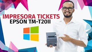 Configuración Impresora de Ticket EPSON TM-T20II WINDOWS