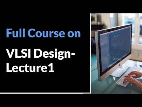 Full course on VLSI Design-Lecture 1