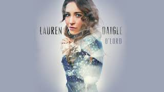 Lauren Daigle - O' Lord (Radio Version)