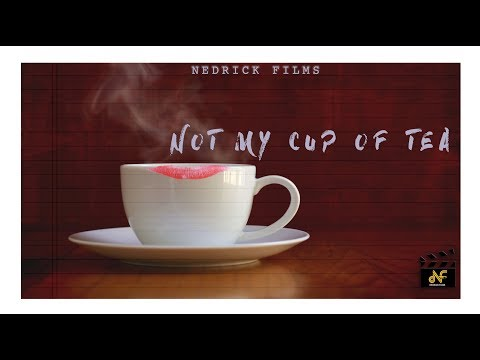Not My Cup Of Tea || Short Movie