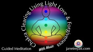 Chakra Clearing with Light, Love, & Forgiveness