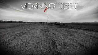 Morning Test - FPV