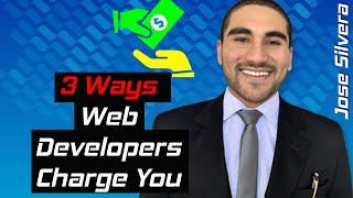 3 WAYS HOW WEB DEVELOPERS CHARGE YOU