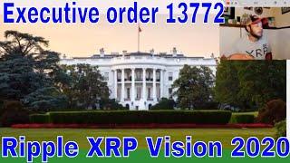President Donald J. Trump Executive Order 13772 XRP A global settlement asset