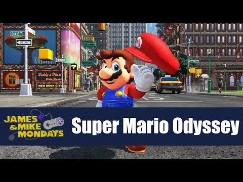 Super Mario Odyssey (Switch) James & Mike Mondays