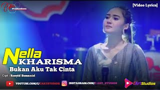 Nella Kharisma   Bukan Aku Tak Cinta [Video Lyrics]