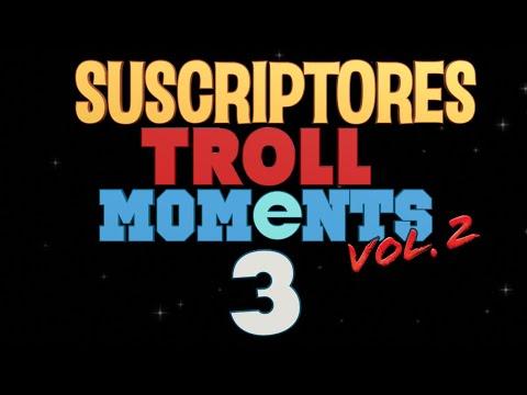 CAPÍTULO 3 | SUSCRIPTORES TROLL MOMENTS (Vol.2)
