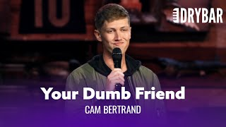 Your Best Friend Sucks. Cam Bertrand - Full Special