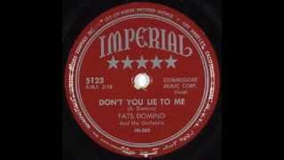 Fats Domino - Don't You Lie To Me - February 1951