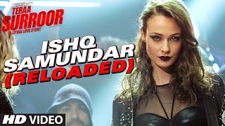 Ishq Samundar - Song Video - Teraa Surroor