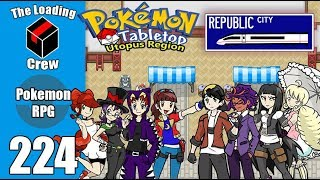 Pokemon Tabletop Adventures - Utopus Region - Episode 224: Republic City Tournament