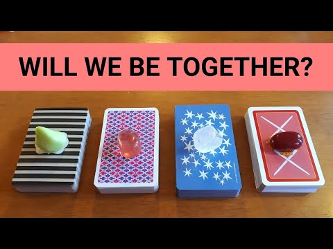 WILL WE BE TOGETHER? 💖 *Pick A Card* Love Relationship Singles Tarot Reading Timeless