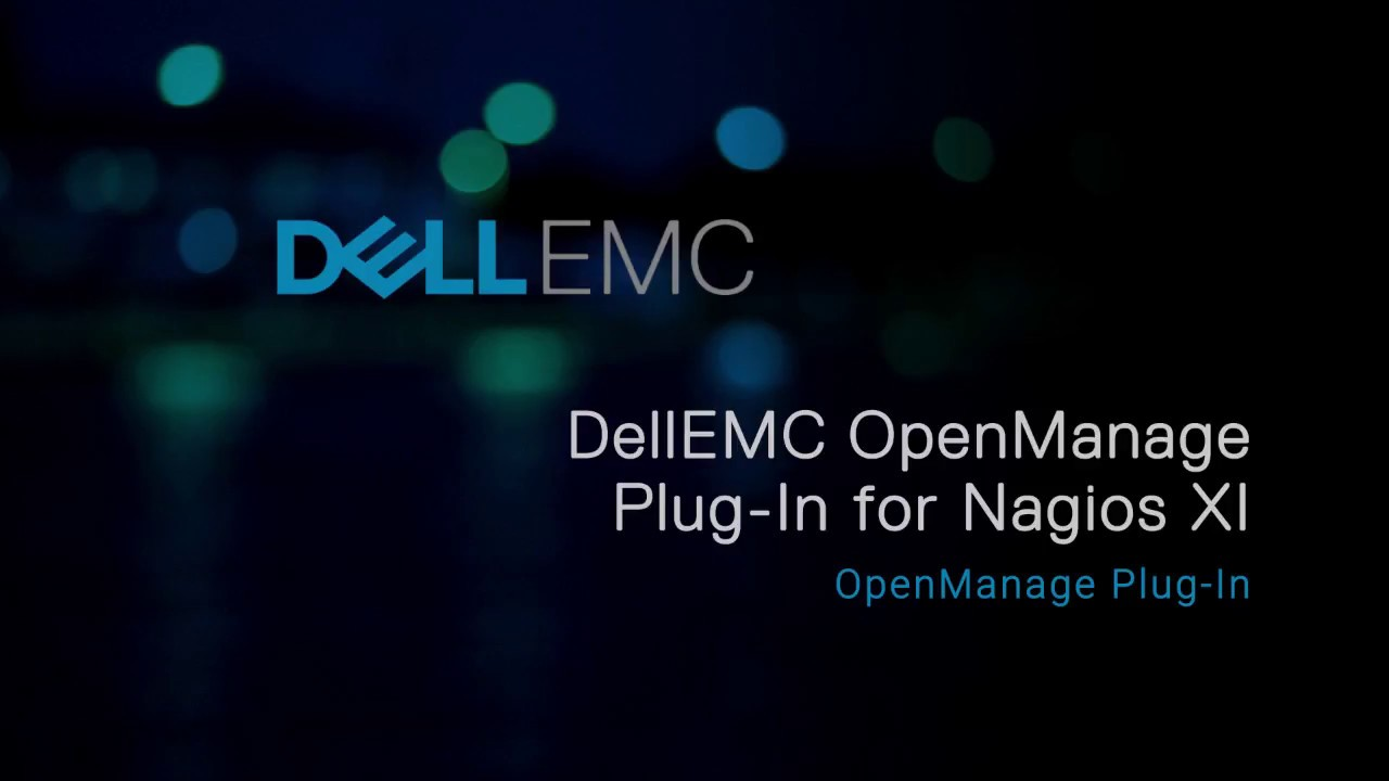 Dell EMC OpenManage Plug-in for Nagios XI