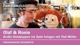 Teil 1: Große Handpuppen ins Spiel bringen: Olaf und Rosie stellen sich vor.
